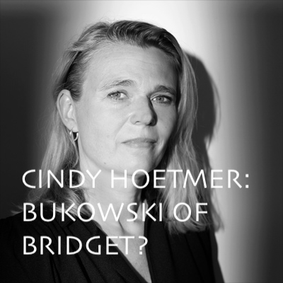 Cindy Hoetmer: meer Bukowski dan Bridget Jones